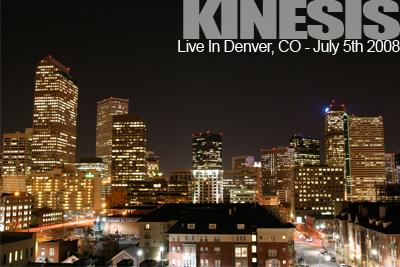 Kinesis – Live In Denver Colorado 07.05.08