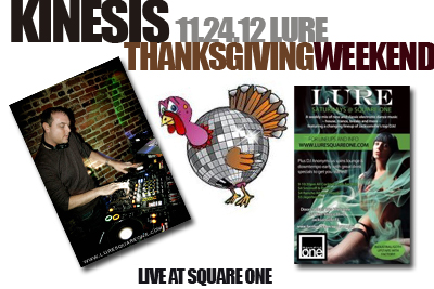 Kinesis – Thanksgiving Weekend at Lure, Square One