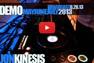 JON KINESIS | Live Broadcast Demo – 06.26.13