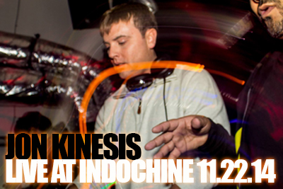 Jon Kinesis Live at Indochine 11.22.14 + Skilz and Mike Dixon